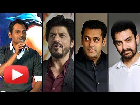 Nawazuddin Siddiqui Chooses between Salman Khan, S