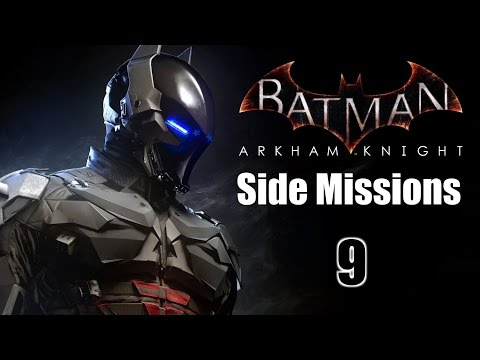 Batman: Arkham Knight: Side Missions - Episode 9 - The Line of Duty