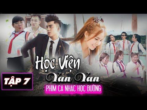 Phim Ca Nhạc | HỌC VIỆN YAN YAN tập 7 | Phim Học Đường | Văn Nguyễn Media - Thời lượng: 15 phút.