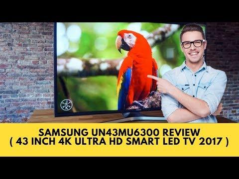Samsung UN43MU6300 Review + Unbox ( 43 inch 4k Ultra HD Smart Led TV 2017 Model )