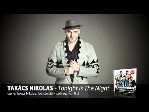 Takács Nikolas - Tonight Is The Night