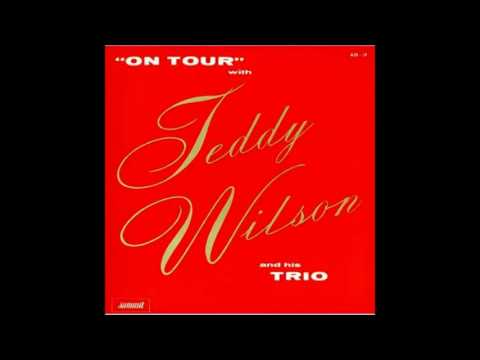 Teddy Wilson And His Trio – On Tour  (Full Album)