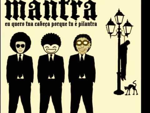 Mantra (Dudu de Morro Agudo, Léo da XIII & Marcão Baixada)