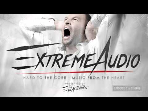 Evil Activities presents: Extreme Audio (Episode 1)
