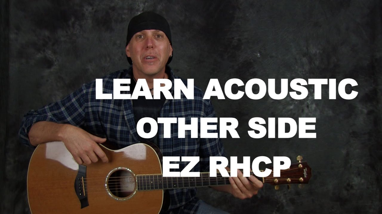 Super easy guitar song lesson learn Red Hot Chili Peppers Other Side acoustic with chords strums