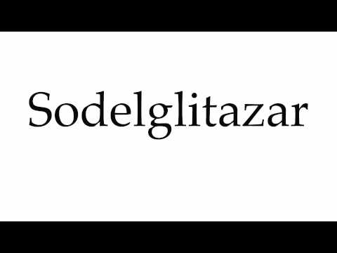 How to Pronounce Sodelglitazar