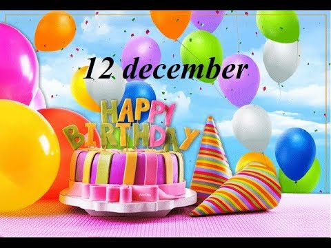 Happy birthday quotes - 12 Special december birthday status, birthday wishes, happy birthday, whatsapp status, जन्मदिन