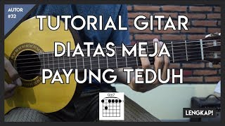 Video Tutorial Gitar (Di Atas Meja - Payung Teduh) CHORD, GENJRENGAN DAN MELODI MP3, 3GP, MP4, WEBM, AVI, FLV Maret 2018