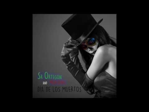 Sr Ortegon and Mansang - Día de los muertos