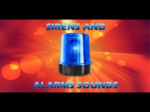 Video of Sirens and Alarms Sounds