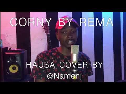 Rema | Corny {Hausa Version By Namenj} | Corny Cover