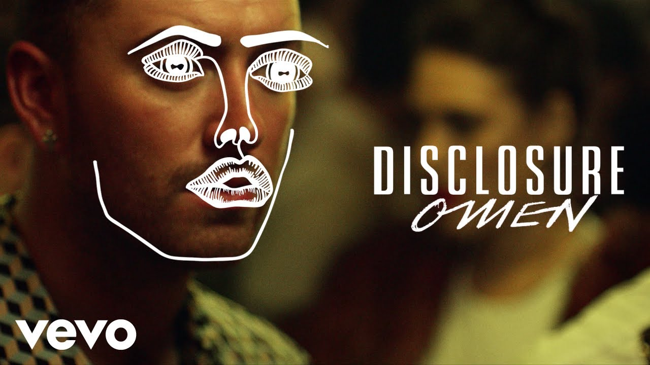 Disclosure – Omen ft. Sam Smith