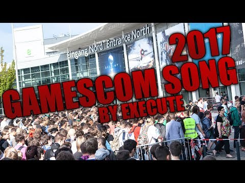 Gamescom 2017 Song By Execute