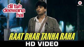 Raat Bhar Tanha Raha Video song Dil Toh Deewana Hai Haider Khan