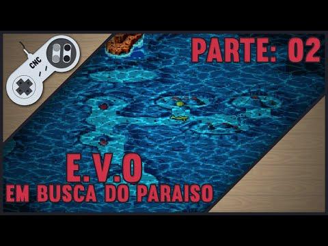 2# - E.V.O Em busca do paraiso - Destruindo o Tubarão,e nova era! PT-BR