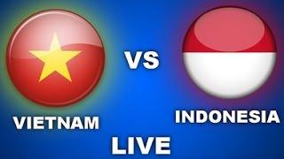 Video vietnam vs indonesia live stream MP3, 3GP, MP4, WEBM, AVI, FLV Maret 2018