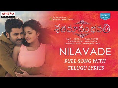 Nilavade Full Song With Telugu Lyrics   Shatamanam Bhavati Songs   Sharwanand,Anupama,Mickey J Meyer