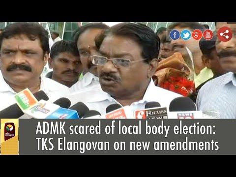 ADMK-scared-of-local-body-election-TKS-Elangovan-on-new-amendments