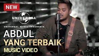 Ahmad Abdul - Yang Terbaik (Music Video)