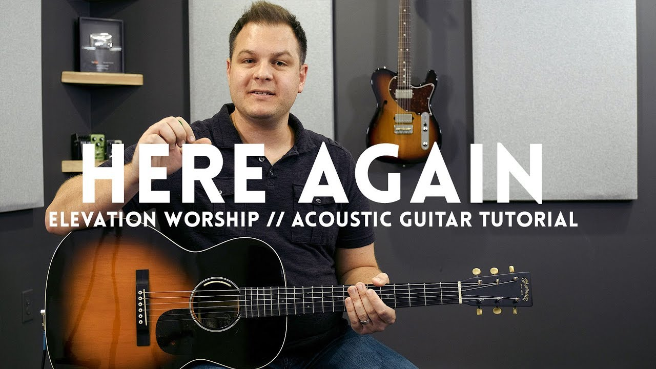 Here Again – Elevation Worship – Tutorial (acoustic guitar)