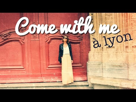 COME WITH ME : LYON