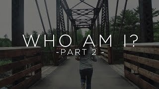 Who am I? - Part 2 || David Bowden || Spoken Word