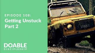 Video E108 Getting Unstuck - Part 2 MP3, 3GP, MP4, WEBM, AVI, FLV Juni 2019