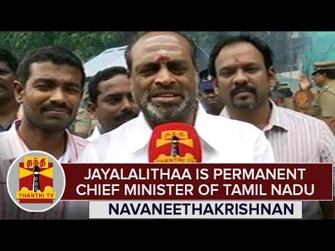 Jayalalithaa-is-Permanent-Chief-Minister-Of-TN--Navaneethakrishnan-AIADMK-MP