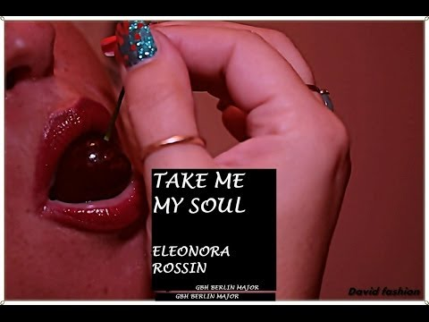 "Eleonora Rossin ""TAKE ME MY SOUL""  Author Composer, Gbh Berlin 2012, Clip In Sight"