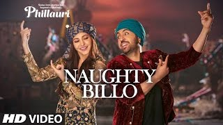 Nonton Phillauri   Naughty Billo Video Song   Anushka Sharma  Diljit Dosanjh   Shashwat Sachdev   T Series Film Subtitle Indonesia Streaming Movie Download