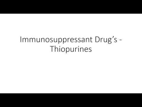 Immunosuppressant Drug's - Thiopurines