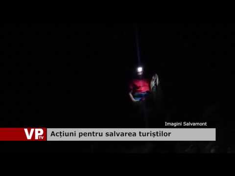 Acțiuni pentru salvarea turiștilor