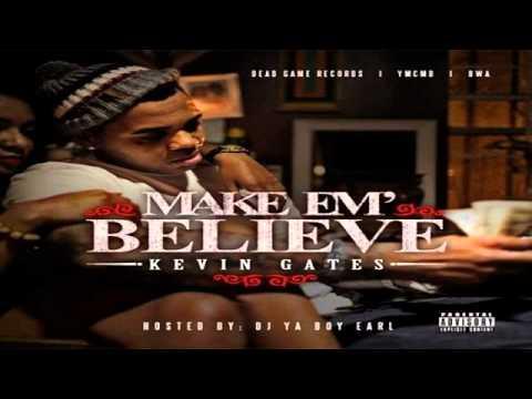 Kevin Gates - Retawdid Fa Real Ft. Flame Gang Flow - Make Em Believe Mixtape