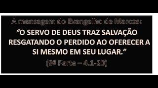 O EVANGELHO DE MARCOS (9ª PARTE) - Mc 4.1-20