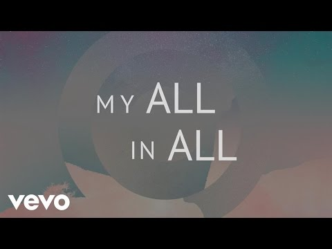 Phil Wickham - My All In All (Official Lyric Video) (видео)