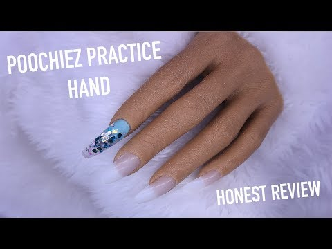 Acrylic nails - REALISTIC PRACTICE HAND FROM POOCHIEZ NAILS  NAIL TRAINER REVIEW AND DEMO