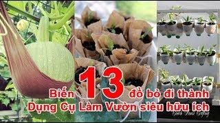 Biến 13 đồ bỏ đi thành Dụng Cụ Làm Vườn siêu hữu íchDụng Cụ Làm Vườn, Làm Vườn, cách làm vườn, làm vườn hiệu quả, phương pháp làm vườn, mẹo làm vườnTheo emdep.vn