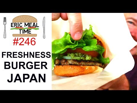 Freshness Burger Japan - Eric Meal Time #246 (видео)