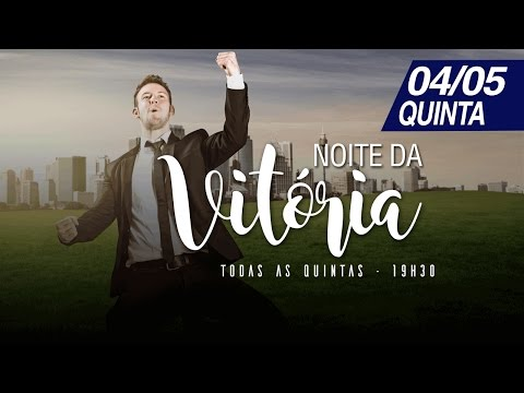 Noite da Vitória - 04/05/17