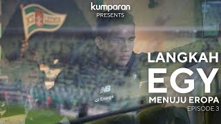 Download Video [Episode 3] Selangkah Lagi - Langkah Egy Maulana Vikri Menuju Lechia Gdansk MP3 3GP MP4