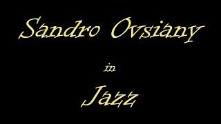 Sandro Ovsiany in Jazz