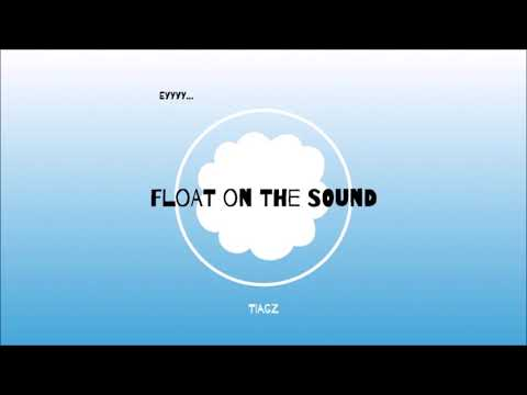 TIAGZ - Float on the Sound (Ey) [Audio] prod. tiagz