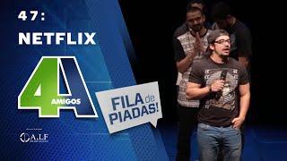 Video FILA DE PIADAS - NETFLIX - #47 MP3, 3GP, MP4, WEBM, AVI, FLV Mei 2018