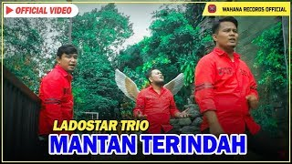 Video Ladostar Trio - Mantan Terindah ( Official Video) Lagu Batak Terbaru 2018 MP3, 3GP, MP4, WEBM, AVI, FLV Juni 2018