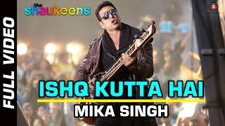 Nonton ISHQ KUTTA HAI - FULL VIDEO HD | The Shaukeens | Akshay Kumar | Mika Singh Film Subtitle Indonesia Streaming Movie Download