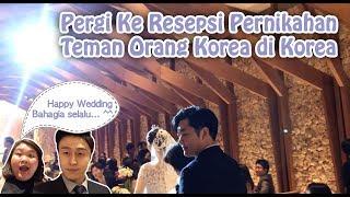 Video Pergi Ke Pesepsi Pernikahan Teman Orang Korea di Korea MP3, 3GP, MP4, WEBM, AVI, FLV November 2018