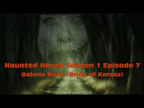 Haunted Pakistan Season 1 Episode 7 - Dalmia Road (Bride of Karsaz)