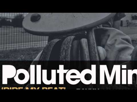 Polluted Mindz - Ride My Beat