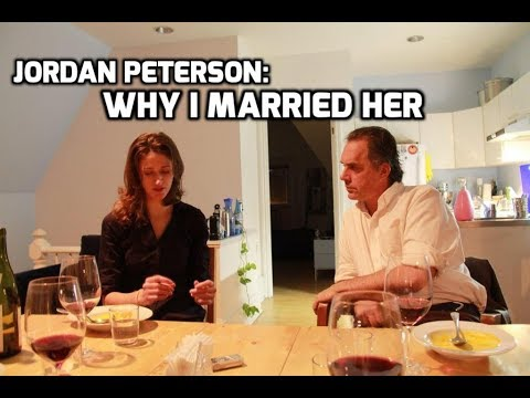 Jordan Peterson: Why I Married My Wife
