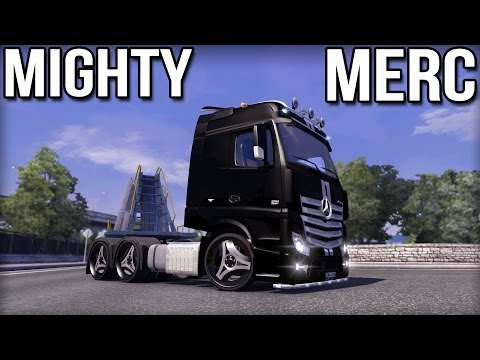 Mighty Merc - Euro Truck Simulator 2 (Mercedes Benz Actros)